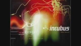 Incubus - Out From Under