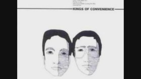 Kings of Convenience - I Dont Know What I Can