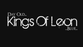 Kings Of Leon - Day Old Blue