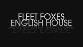 Fleet Foxes - English House