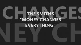 The Smiths - Money Changes Everything