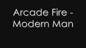 Arcade Fire - Modern Man