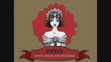 Redd - Hayat Kaçık Bir Uykudur