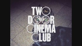 Two Door Cinema Club - Cigarattes In The Theatre