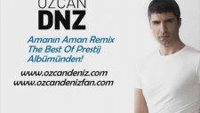 Özcan Deniz - Amanın Aman Remix 2