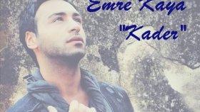 Emre Kaya - Kader