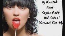 Dj Kantik Feat Stylus Robb - Old School