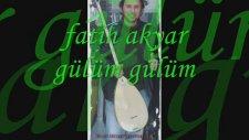 Fatih Akyar - Gülüm Gülüm