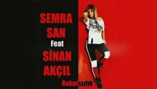 Semra San feat. Sinan Akçıl - Rahatsızlık Yeni 2013