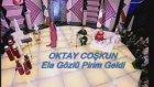 Oktay Coşkun - Ela Gözlü Prim Geldi