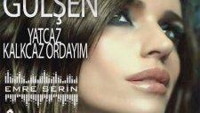 Gülşen - Yatcaz Kalkcaz Ordayım & (Emre Serin Mix) - (2013)