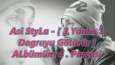 Asi Styla - 3 Yanlış 1 Doğruyu Götürür