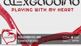 Alex Gaudino Feat. JRDN - Playing With My Heart