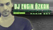 Dj Engin Özkan Ft. Mehmet Erdem - Hakim Bey Remix