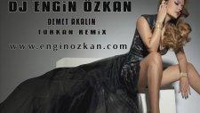 Dj Engin Özkan - Demet Akalın Türkan Clup Mix