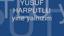 Yusuf Harputlu - Yine Yalnızım