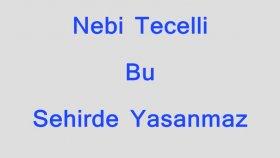 Nebi Tecelli - Bu Şehirde Yaşanmaz