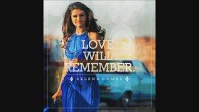 Selena Gomez - Love Will Remember