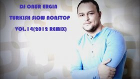 Dj Onur Ergin Ft. Turkish Slow - Nonstop Vol. 14 Remix