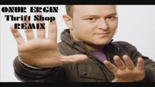 Dj Onur Ergin - Macklemore & Ryan Lewis - Thrift Shop Ft. Wanz