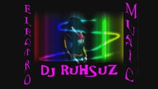 Dj Ruhsuz - Electro Hause Mix