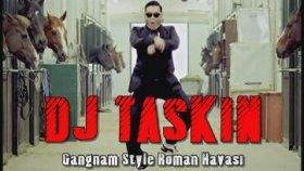 Dj Taşkın - Gangnam Style Roman Havası