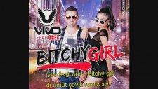 Dj Umut Çevik - Vivo Feat. Orel - Bitchy Girl Remix