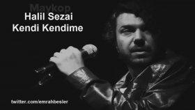 Halil Sezai - Kendi Kendime