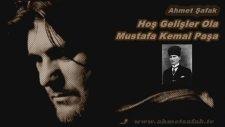 Ahmet Şafak - Hoş Gelişler Ola Mustafa Kemal Paşa (2012)