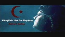 Ahmet Şafak - Yüreğinle Gel Bu Meydana