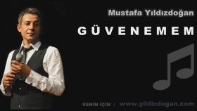 Mustafa Yıldızdoğan - Güvenemem