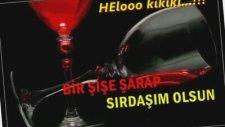 Hello Kikiki - Bir Şişe Şarap Yoldaşım Olsun