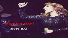Yonca Lodi - Deli Efe