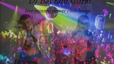 Dj Bayram Güral - Power Club House Mix Club Marina Live