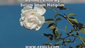 Mehmet Emin Ay - Selam İmam Hatiplim