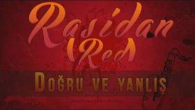 Red - Rasidan - Doğru Ve Yanlış