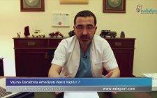 Op Dr Ali Mezdeği : Vajina Daraltma Ameliyatı