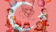 23 Nisan Ulusal Egemenlik Ve Çocuk Bayramı Kutlu Olsun!