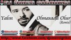 Dj Ömer Çığrıkçı - Yalın Olmasada Olur Remix