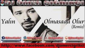 Dj Omer Cigrikci - Yalın Olmasada Olur