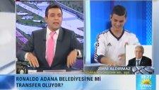 Adana'lı Ronaldo Canlı Yayında Transfer Oldu! ..