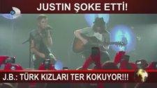 Justin Bieber; Türk Kızları Ter Kokuyor!