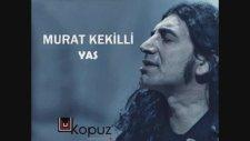 Murat Kekilli - Yas