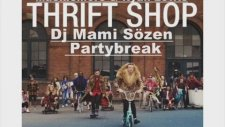 Dj Mami Sözen - Macklemore Thrift Shop Partybreak