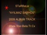 Starbela - Ayilmaz Sarhos (2009 Album Track)