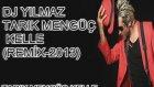 Dj Yılmaz & Tarık Mengüç - Kelle Remix