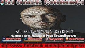 Dj Ömer Çığrıkçı - Kutsal Toprak 2 Versiyon Remix