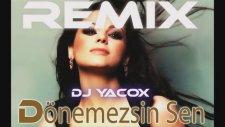 Nez Dönemezsin Sen (Dj Yacox Remix)