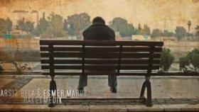 Arsız Bela | Esmer Maruz - Haketmedik 2013