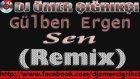 Dj Ömer Çığrıkçı - Gülben Ergen Sen Remix